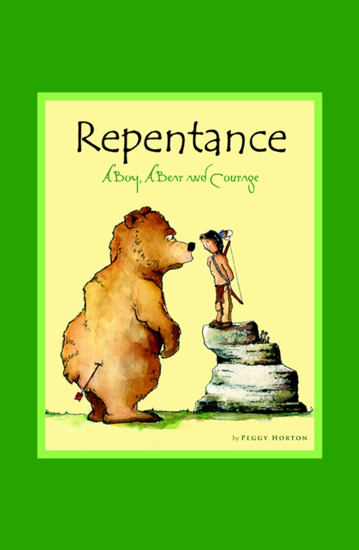 Peggy Horton - Repentance: A Boy, A Bear and Courage