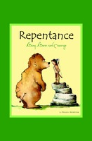 Repentance: A Boy, A Bear and Courage - Peggy Horton
